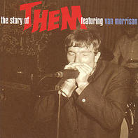 Them Featuring Van Morrison - The Story Of Them