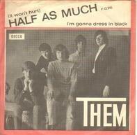 Them - Half As Much / I'm Gonna Dress In Black
