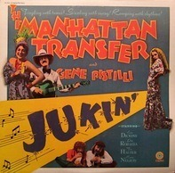 The Manhattan Transfer And Eugene Pistilli - Jukin'