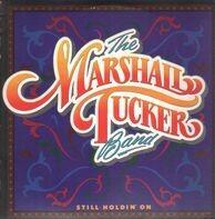 The Marshall Tucker Band - Still Holdin' On