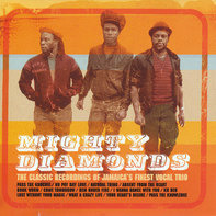 The Mighty Diamonds - Mighty Diamonds - The Classic Recordings Of Jamaica's Finest Vocal Trio