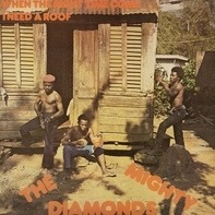 The Mighty Diamonds - When The Right Time Come (I Need A Roof)