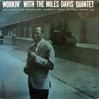 The Miles Davis Quintet - Workin' with the Miles Davis Quintet