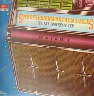 Smokey Robinson & The Miracles - I'll Try Something New