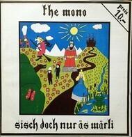 The Mono - Sisch Doch Nur Äs Märli