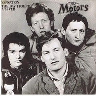 The Motors - Sensation / The Day I Found A Fiver