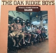 The Oak Ridge Boys - Y'all Come Back Saloon