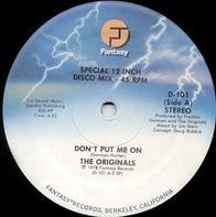 The Originals - Don't Put Me On / Take This Love