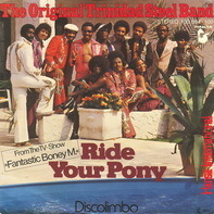 The Original Trinidad Steel Band - Ride Your Pony