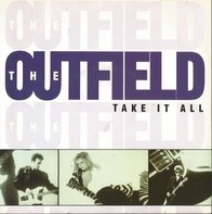 The Outfield - Take It All