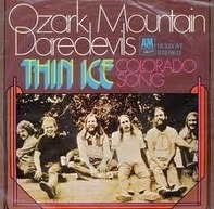 The Ozark Mountain Daredevils - Thin Ice / Colorado Song