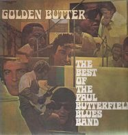 The Paul Butterfield Blues Band - Golden Butter / The Best Of The Paul Butterfield Blues Band