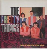The Pretty Things - Let Me Hear the Choir Sing