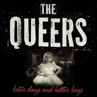 Queers - Later Days And Better..