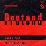 The Rackets - Pretend / Suzy Qu