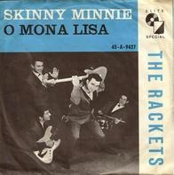 The Rackets - Skinny Minnie / O Mona Lisa