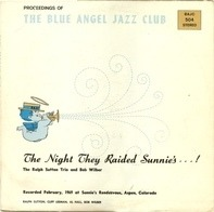The Ralph Sutton Trio And Bob Wilber - The Night They Raided Sunnie's