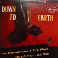 The Ramsey Lewis Trio - Down To Earth (Music From The Soil)
