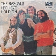 The Rascals - Hold On / I Believe