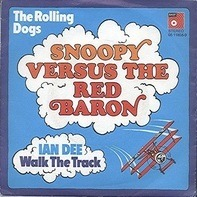 The Rolling Dogs / Ian Dee - Snoopy Versus The Red Baron / Walk The Track