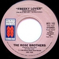 The Rose Brothers - I Get Off On You / Freeky Lover