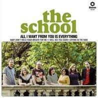 The School - All I Want From You Is Everything