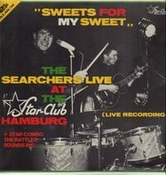 The Searchers - Sweets For My Sweet - At The Star-Club Hamburg