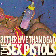 The Sex Pistols - Better Live Than Dead