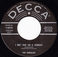 The Shirelles - I Met Him On A Sunday (Ronde-Ronde) / I Want You To Be My Boyfriend