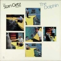 The Stan Getz Quartet - The Dolphin