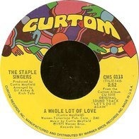 The Staple Singers - A Whole Lot Of Love / New Orleans