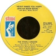 The Staple Singers - Heavy Makes You Happy (Sha-Na-Boom Boom) / Love Is Plentiful