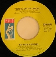 The Staple Singers - You've Got To Earn It / I'm A Lover