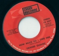 The Swanee Quintet - How Much Do I Owe Him / Let Me Come Home