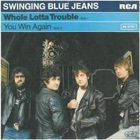 The Swinging Blue Jeans - Whole Lotta Trouble / You Win Again