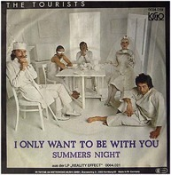 The Tourists - I Only Want To Be With You / Summer's Night