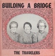 The Travelers - Building A Bridge