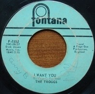The Troggs - With A Girl Like You / I Want You