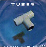 The Tubes - Don't Want To Wait Anymore