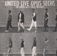 The United Jazz + Rock Ensemble - United Live Opus Sechs