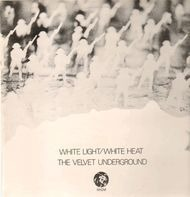 The Velvet Underground - White Light / White Heat