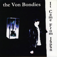 The Von Bondies - IT CAME FROM JAPAN