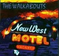 The Walkabouts - New West Motel