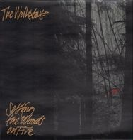 The Walkabouts - Setting the Woods on Fire