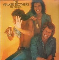 The Walker Brothers - No Regrets