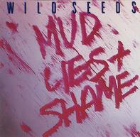 The Wild Seeds - Mud, Lies & Shame
