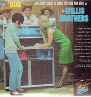 The Willis Brothers - 'Bob' And Other Songs To Make The Jukebox Play