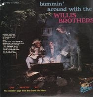The Willis Brothers - Bummin' Around With The Willis Brothers