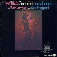 The World's Greatest Jazzband Of Yank Lawson And Bob Haggart - The World's Greatest Jazz Band