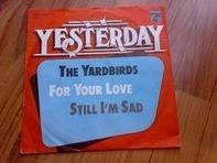 The Yardbirds - For Your Love / Still I'm Sad